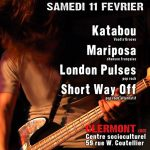 Concert Rock Pop Chanson Funk Afro-Jazz : Katabou - Mariposa - London Pulses - Short Way Off, samedi 11 février 2017