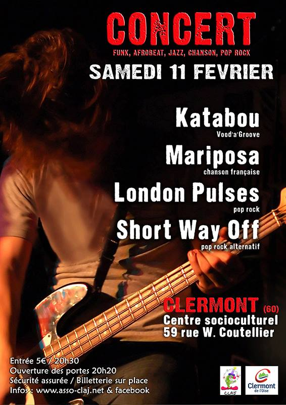 Concert Rock Pop Chanson Funk Afro-Jazz : Katabou - Mariposa - London Pulses - Short Way Off, samedi 11 février 2017